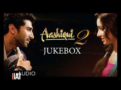 Aashiqui 2 All Songs Nonstop.
