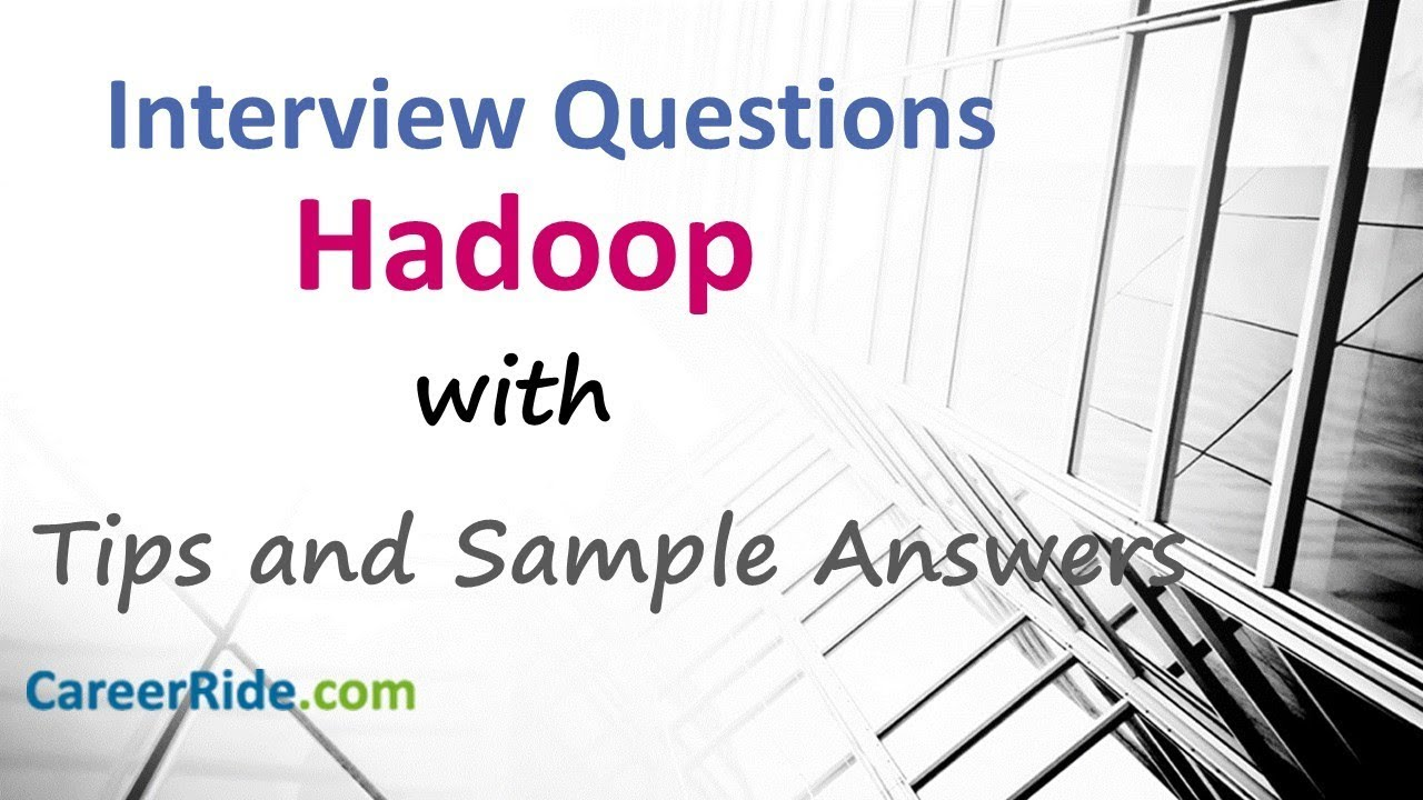 Hadoop Interview Questions and Answers - Big Data Interview