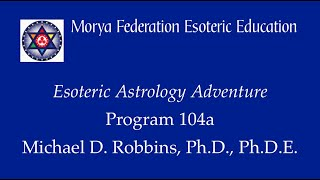 Esoteric Astrology Adventure 104 a