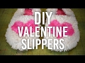 How to Make Fuzzy House Slippers : DIY : 💕 Valentine's Day! 💕