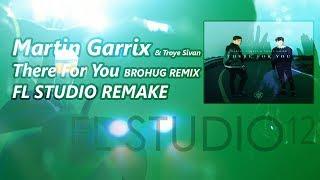 Martin Garrix & Troye Sivan - There For You (BROHUG Remix) [FL Studio Remake +FLP]