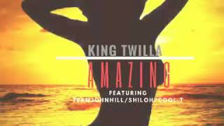KING TWILLA AMAZING FT TEAMJOHNHILL,SHILOH,COOL.T