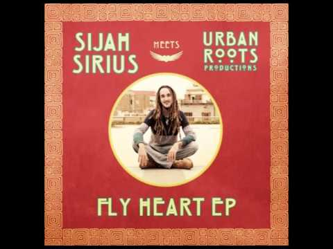 Sijah Sirius meets Urban Roots Productions - Fly Heart EP- (Official Audio)