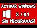 Activar Windows 8/8.1 SIN PROGRAMAS 2018