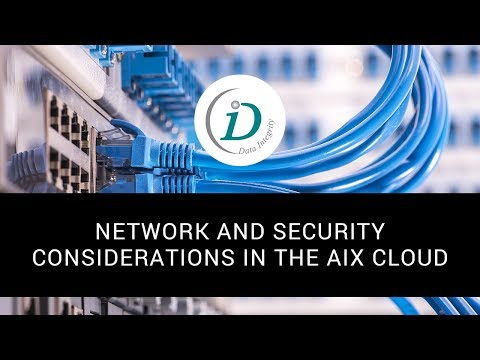 NETWORK AND SECURITY CONSIDERATIONS IN THE AIX CLOUD