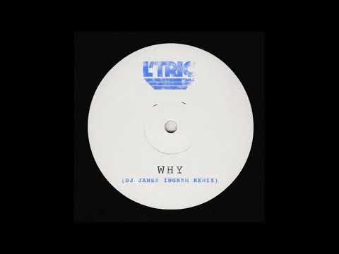 L'Tric - Why (DJ James Ingram Remix)