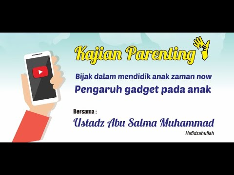 KAJIAN PARENTING : PENGARUH GADGET PADA ANAK