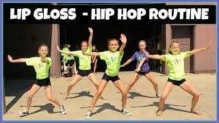 HIP HOP DANCE ROUTINE - LIP GLOSS