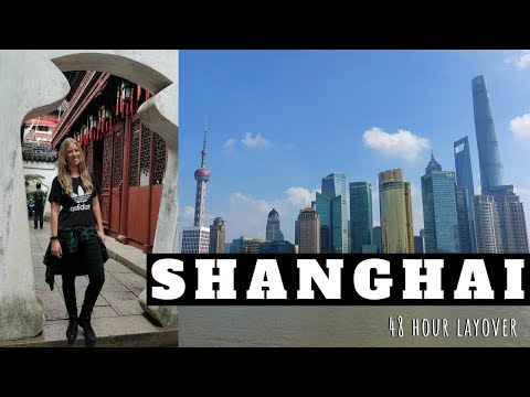 The Perfect 48 Hour Layover in Shanghai, China