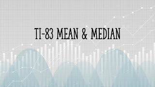 TI83 Mean and Median