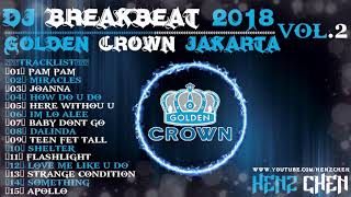 DJ BREAKBEAT GOLDEN CROWN JAKARTA VOL.2 - HeNz CheN