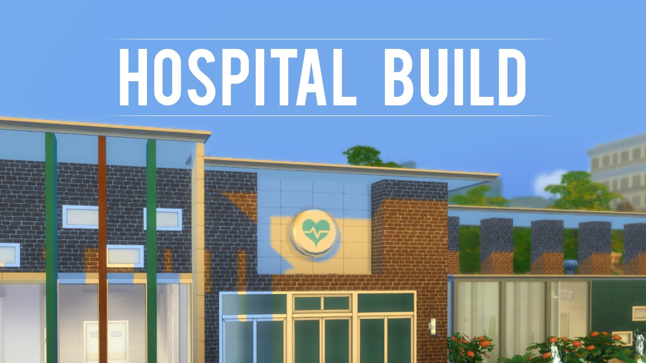 Sims  How To Build A Hospital