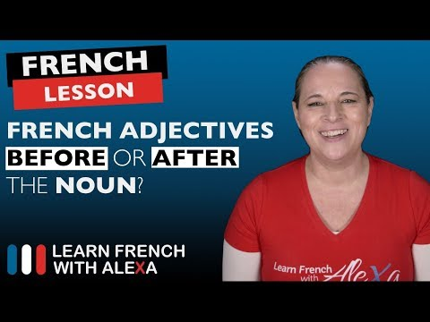 French adjectives: BEFORE or AFTER the noun?