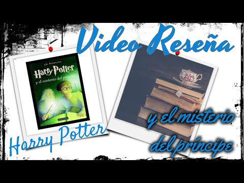 Video Reseña Harry Potter y el misterio del príncipe