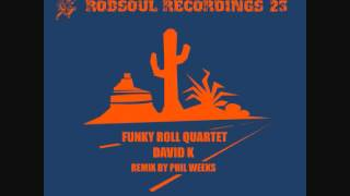 "David K - Funky Roll Quartet ""dub version"" (Robsoul)"