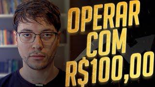 FAZER DAY TRADE COM R$ 100,00 - COMO COMEÇAR COM POUCO DINHEIRO