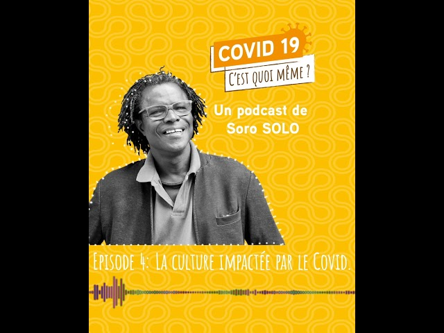Episode 4 -  La culture impactée par la Covid 19