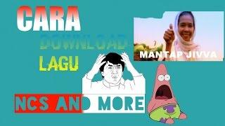CARA DOWNLOAD LAGU NCS AND MORE SECARA MUDAH