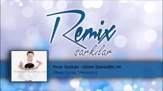 Pınar Soykan - Gitme Demedim mi (İlkanGünüç Versiyon)
