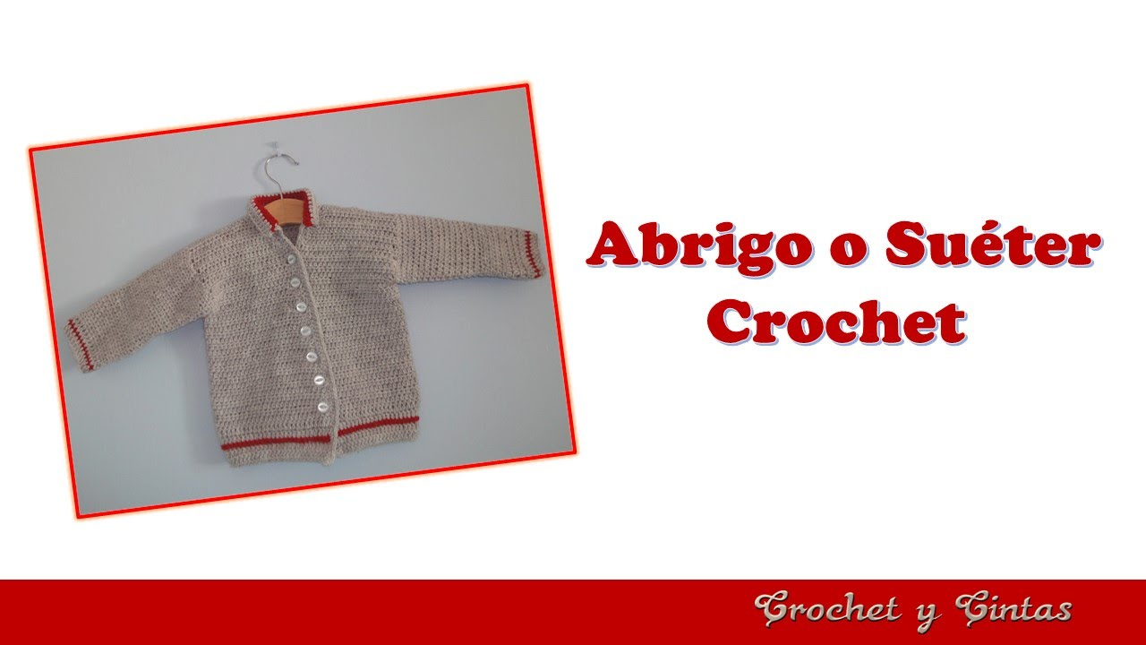 Abrigo o Suéter tejido a crochet (ganchillo) para Bebé parte 1 - YouTube