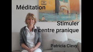Méditation : stimuler le centre Pranique à la 8ème vertèbre. Kundalini yoga. Patricia Clevy