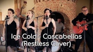 Ice Cold - Cascabellas (Restless Cover)