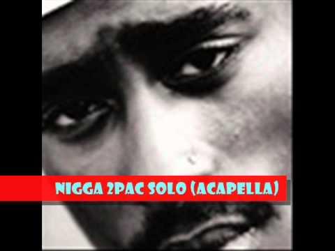 Niggaz 2pac Solo (Acapella)