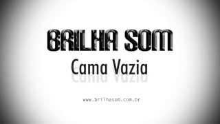 Brilha Som - Cama Vazia