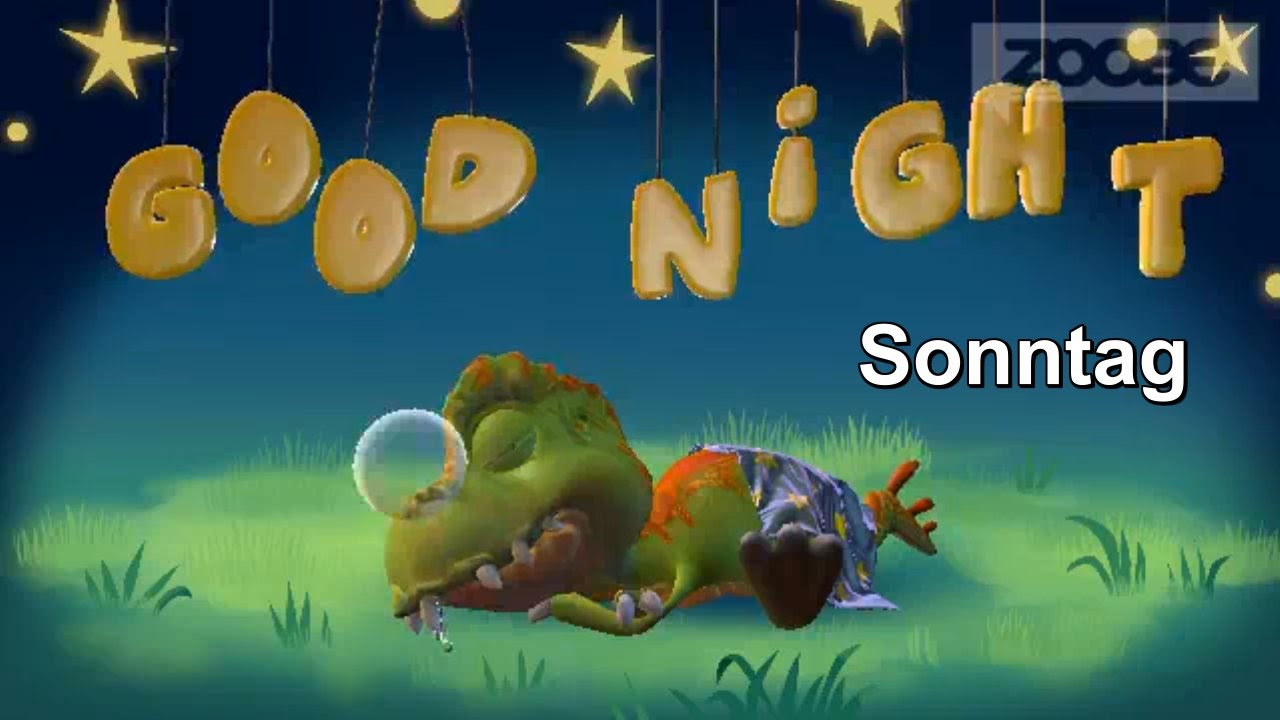 tyranni gute nacht good night sonntag abend zoobe deutsch - youtube