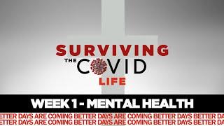 Surviving The COVID Life Week 1 - Mental Health