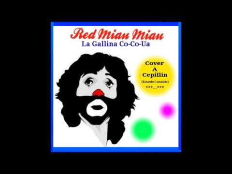 red-miau-miau---la-gallina-co-co-ua-(cover-a-cepillin)