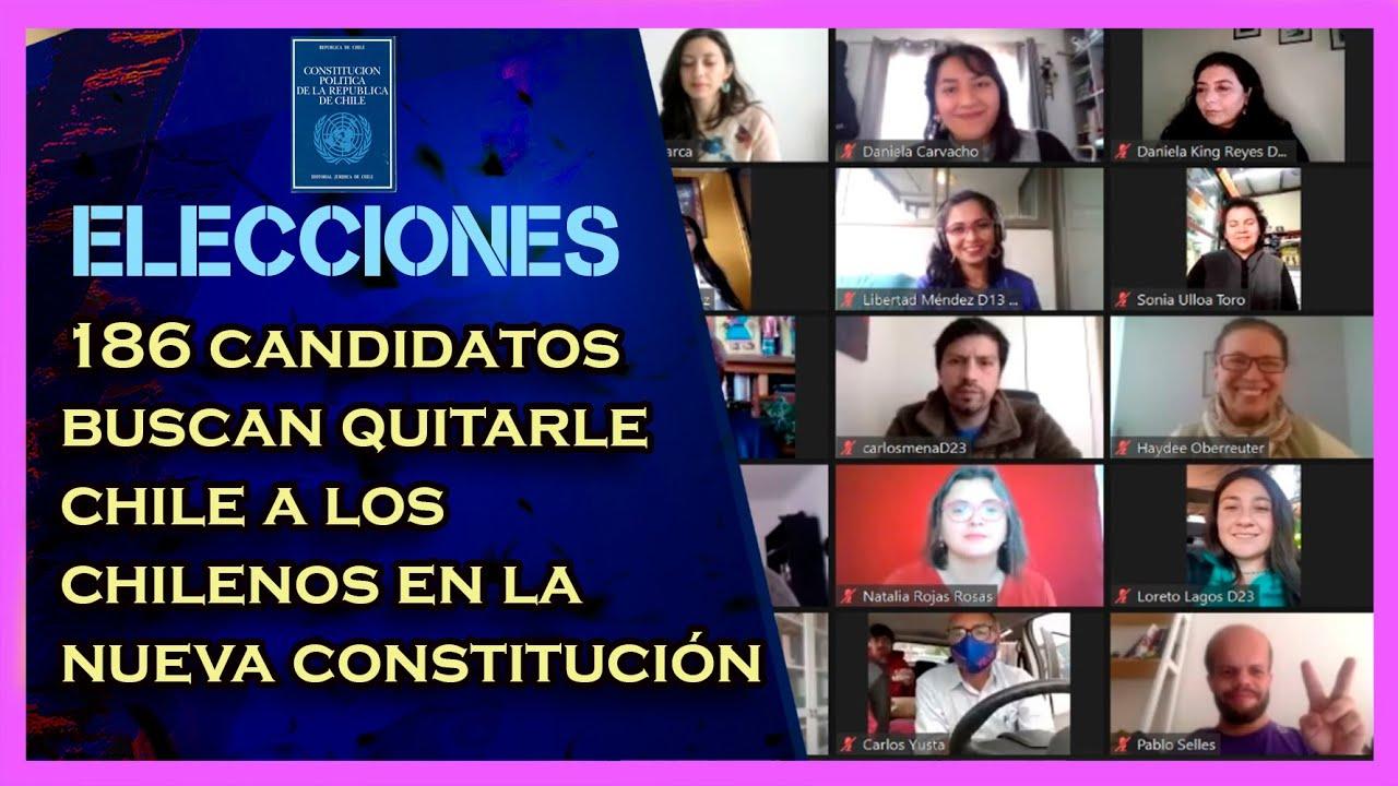 186 candidatos proponen quitarle Chile a los Chilenos en la Nueva Constitución   ABERRACIÓN TOTAL