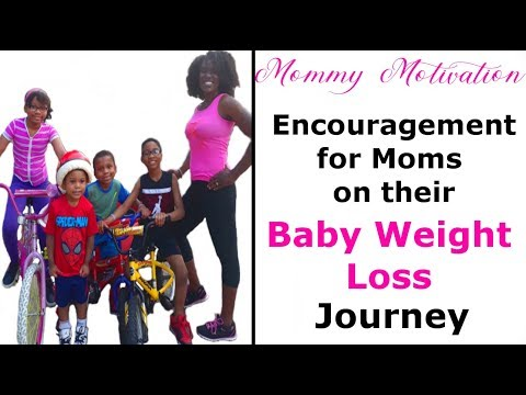 Mommy Motivation: Encouragement for Moms on Their Baby Weight Loss Journey