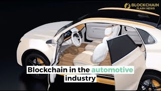 Blockchain And The Automotive Industry