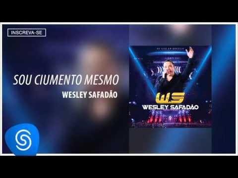 Wesley Safadão -  Sou ciumento mesmo (DVD Ao vivo em Brasília) [Áudio Oficial]