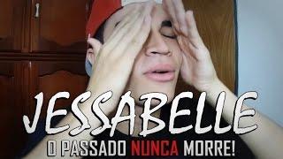 JESSABELLE - O PASSADO NUNCA MORRE!