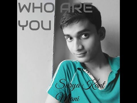Surya Kant Mani - Who Are You