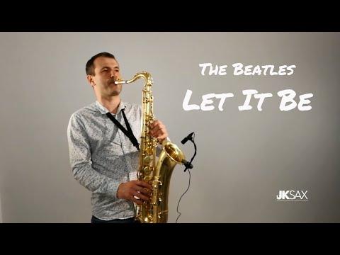 The Beatles - Let It Be (JK Sax Cover)