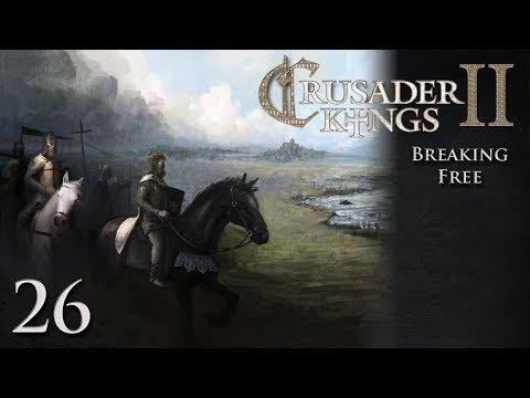 CK2 Multiplayer: Breaking Free w/Kilkakon Part 26