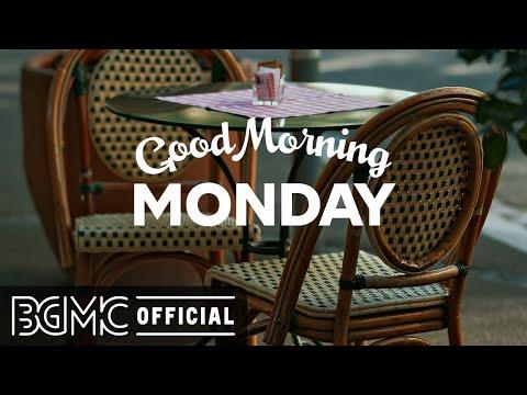 MONDAY MORNING JAZZ: Positive Morning Jazz & Bossa Nova for Good Mood