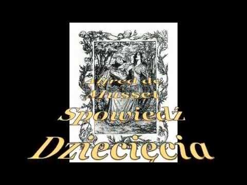 Spowiedź Dziecięcia Wieku  Cz.5/5  Alfred de Musset. Audiobook cały