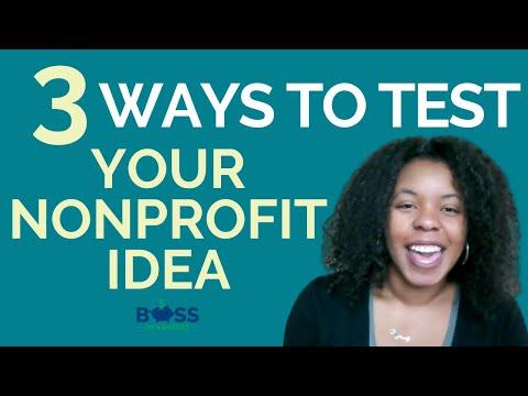 3 Ways To Test Your Nonprofit Idea