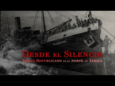 FROM THE SILENCE. Spanish Republican Exile At North Africa.