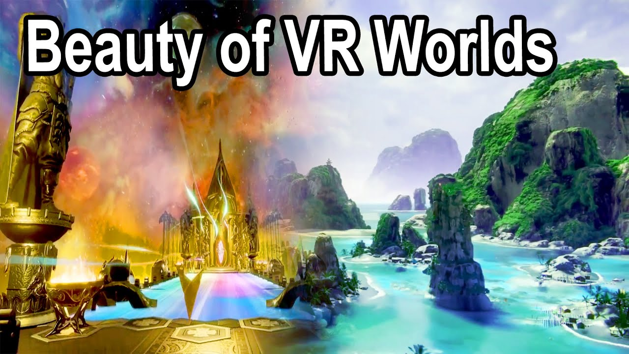 The Beauty of Virtual Worlds in VR