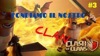 Ho FINALMENTE creato il NOSTRO CLAN su CLASH OF CLANS!!!