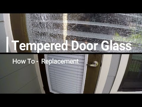 How To Replace A Shattered Insulated Tempered Door Glass Youtube