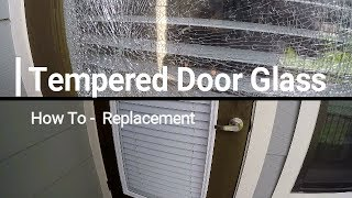 How To Replace a Shattered Insulated Tempered Door Glass