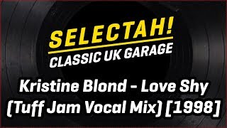 Kristine Blond - Love Shy (Tuff Jam Vocal Mix)