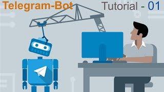 Telegram Bot Tutorial 01 - Introduction | Get chats | Send Messages