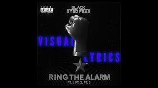 The Black Eyed Peas - Ring The Alarm pt.1, pt.2, pt.3 [Lyric Video]